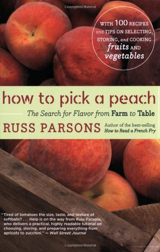 How to Pick a Peach The Search for Flavor from Farm to Table  2007 9780547053806 Front Cover