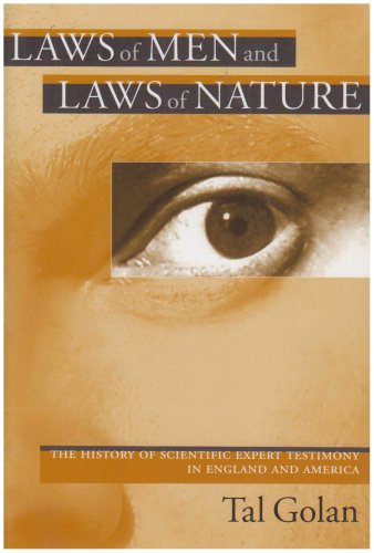 Laws of Men and Laws of Nature The History of Scientific Expert Testimony in England and America  2004 edition cover