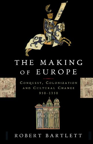 Making of Europe Conquest, Colonization, and Cultural Change, 950-1350  1995 (Reprint) edition cover