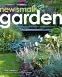 New Small Garden Contemporary Principles, Planting and Practice  2016 9780711236806 Front Cover