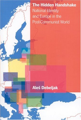 Hidden Handshake National Identity and Europe in the Post-Communist World  2004 9780742517806 Front Cover