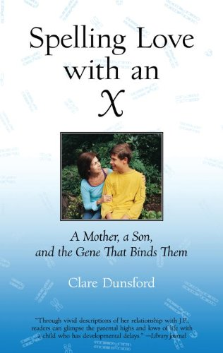 Spelling Love with an X A Mother, a Son, and the Gene That Binds Them  2008 edition cover