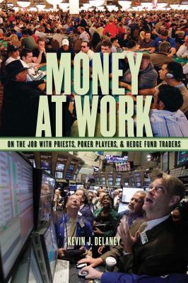 Money at Work On the Job with Priests, Poker Players and Hedge Fund Traders  2012 edition cover
