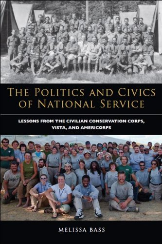 Politics and Civics of National Service Lessons from the Civilian Conservation Corps, VISTA, and AmeriCorps  2013 edition cover