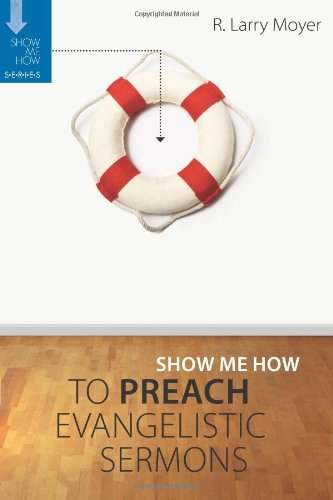 Show Me How to Preach Evangelistic Sermons   2010 edition cover