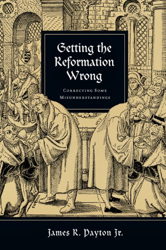 Getting the Reformation Wrong Correcting Some Misunderstandings  2010 edition cover