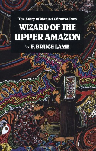 Wizard of the Upper Amazon  3rd (Reprint) 9780938190806 Front Cover