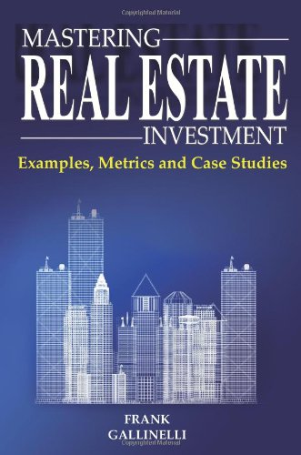 Mastering Real Estate Investment Examples, Metrics and Case Studies  2008 edition cover