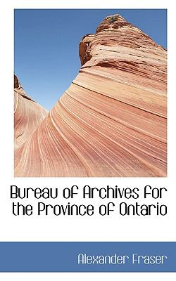Bureau of Archives for the Province of Ontario  N/A 9781116737806 Front Cover