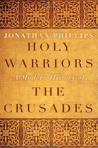 Holy Warriors A Modern History of the Crusades  2010 edition cover