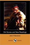 Old Scores and New Readings  N/A 9781406584806 Front Cover