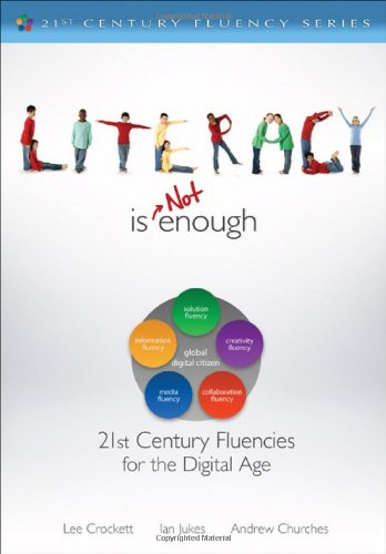 Literacy Is Not Enough 21st Century Fluencies for the Digital Age  2012 edition cover