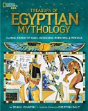 Treasury of Egyptian Mythology Classic Stories of Gods, Goddesses, Monsters & Mortals  2013 9781426313806 Front Cover