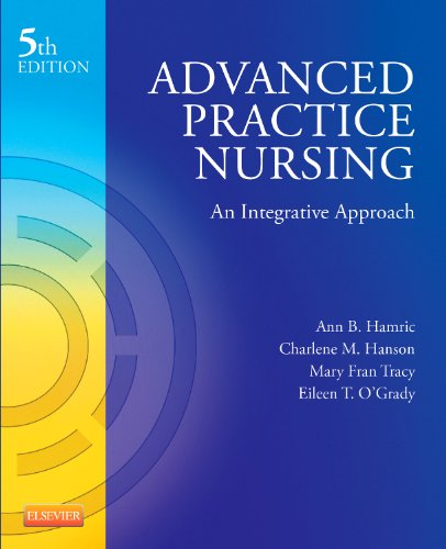 Advanced Practice Nursing: An Integrative Approach  2013 9781455739806 Front Cover