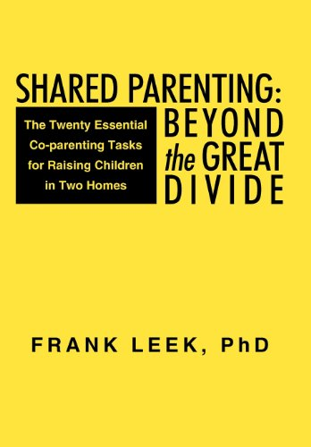 Shared Parenting: Beyond the Great Divide: The Twenty Essential Co-parenting Tasks for Raising Children in Two Homes  2012 edition cover
