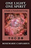 One Light, One Spirit A Guide for Transformed Living N/A 9781490363806 Front Cover