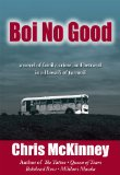Boi No Good A Novel of Family, Crime, and Betrayal in a Hawaii of Turmoil  2012 edition cover