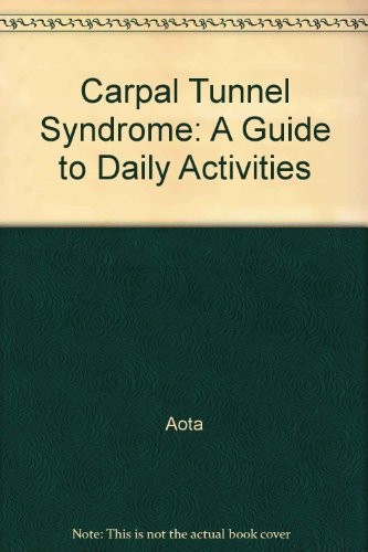 Carpal Tunnel Syndrom : A Guide to Daily Activities 2nd 2002 edition cover
