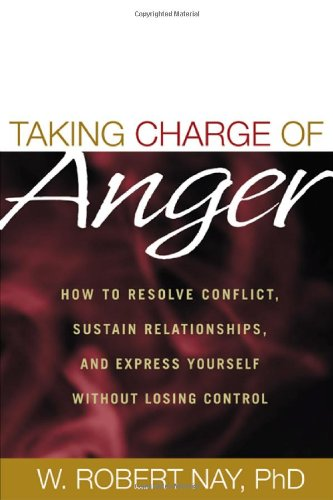 Taking Charge of Anger How to Resolve Conflict, Sustain Relationships, and Express Yourself without Losing Control  2004 edition cover