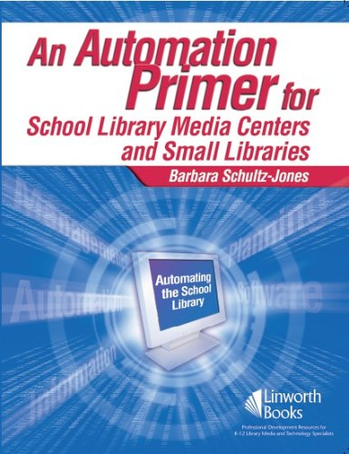 Automation Primer for School Library Media Centers   2006 edition cover