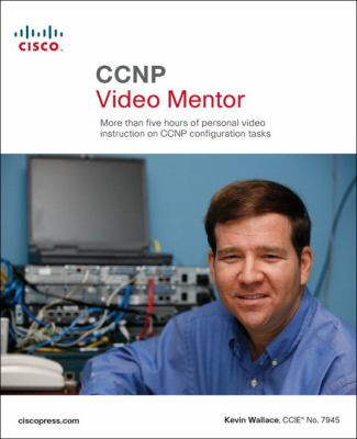 CCNP Video Mentor More Than Five Hours of Personal Video Instruction on CCNP Configuration Tasks  2007 9781587201806 Front Cover