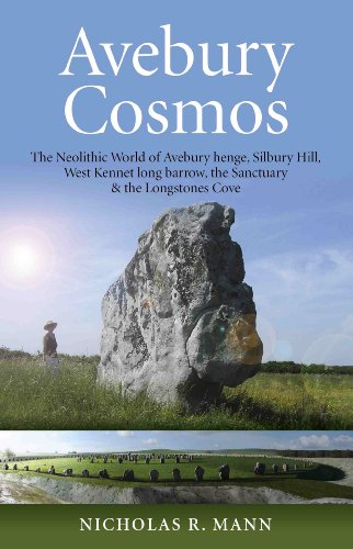 Avebury and the Cosmos of Our Ancestors The Neolithic World of Avebury Henge, Silbury Hill, West Kennet Long Barrow, the Sanctuary and the Longstones Cove  2011 edition cover