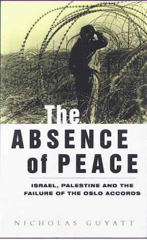 Absence of Peace Understanding the Israeli-Palestinian Conflict  1998 (Reprint) 9781856495806 Front Cover