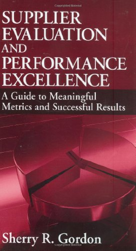 Supplier Evaluation and Performance Excellence A Guide to Meaningful Metrics and Successful Results  2008 edition cover