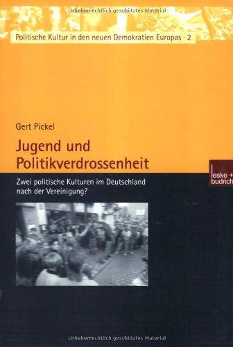 Jugend Und Politikverdrossenheit: Zwei Politische Kulturen Im Deutschland Nach Der Vereinigung?  2002 9783810035806 Front Cover