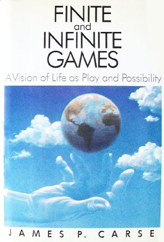 Finite and Infinite Games A Vision of Life as Play and Possibility N/A 9780029059807 Front Cover