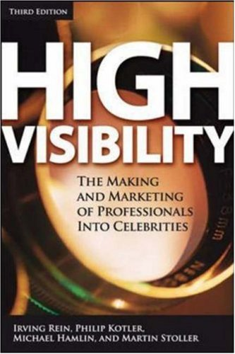 High Visibility The Making and Marketing of Professionals into Celebrities 3rd 2006 (Revised) edition cover