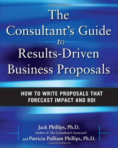Consultant's Guide to Results-Driven Business Proposals How to Write Proposals That Forecast Impact and ROI  2010 edition cover