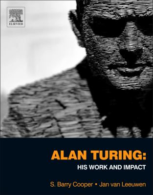 Alan Turing His Work and Impact  2013 9780123869807 Front Cover
