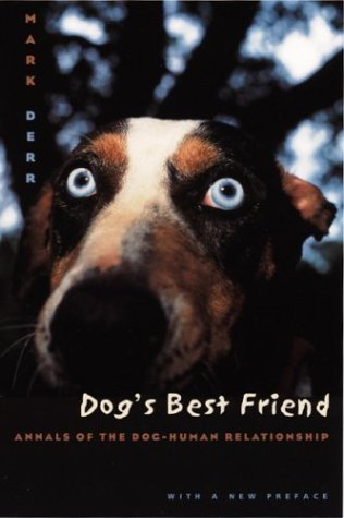Dog's Best Friend Annals of the Dog-Human Relationship  2004 (Revised) 9780226142807 Front Cover
