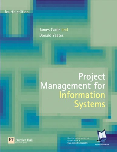 Project Management for Information Systems  4th 2004 (Revised) 9780273685807 Front Cover