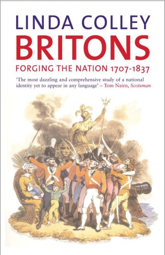 Britons Forging the Nation, 1707-1837 3rd 2009 (Revised) edition cover