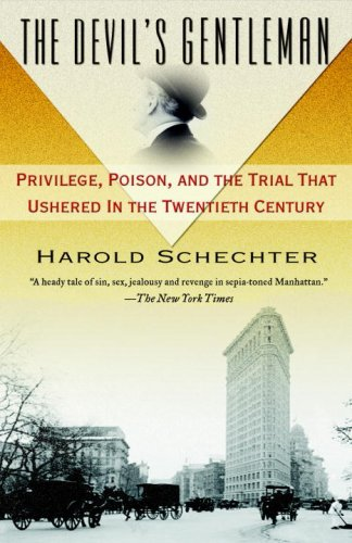 Devil's Gentleman Privilege, Poison, and the Trial That Ushered in the Twentieth Century N/A edition cover