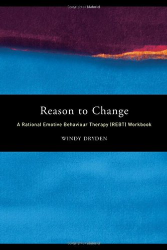 Reason to Change A Rational Emotive Behaviour Therapy (REBT) Workbook  2001 edition cover