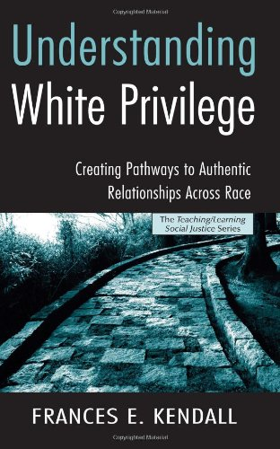Understanding White Privilege Creating Pathways to Authentic Relationships Across Race  2006 9780415951807 Front Cover
