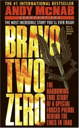Bravo Two Zero The Harrowing True Story of a Special Forces Patrol Behind the Lines in Iraq  1993 edition cover