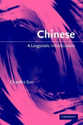 Chinese A Linguistic Introduction  2006 9780521823807 Front Cover