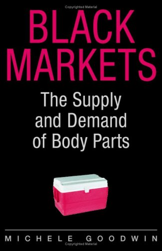 Black Markets The Supply and Demand of Body Parts  2006 edition cover