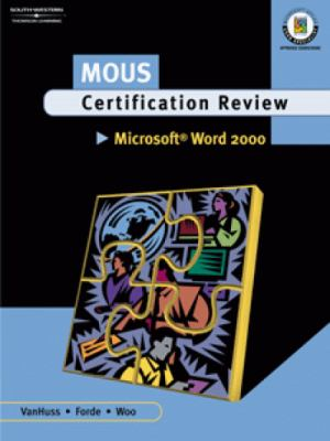 MOUS Certification Review, Microsoft Word 2000   2001 (Student Manual, Study Guide, etc.) 9780538724807 Front Cover