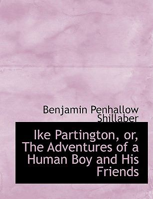 Ike Partington, Or, the Adventures of a Human Boy and His Friends:   2008 edition cover