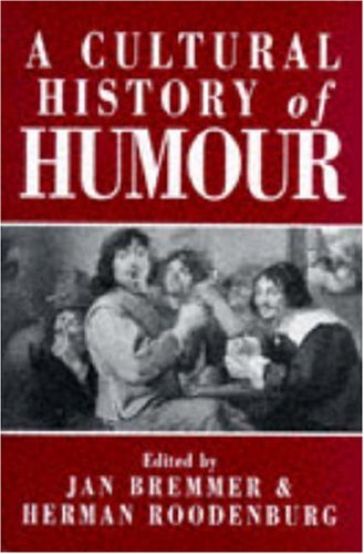 Cultural History of Humour From Antiquity to the Present Day  1997 9780745618807 Front Cover