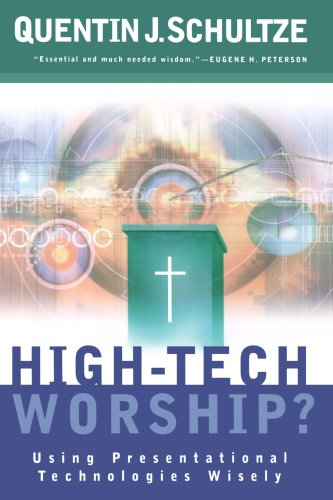 High-Tech Worship? Using Presentational Technologies Wisely  2004 (Reprint) edition cover