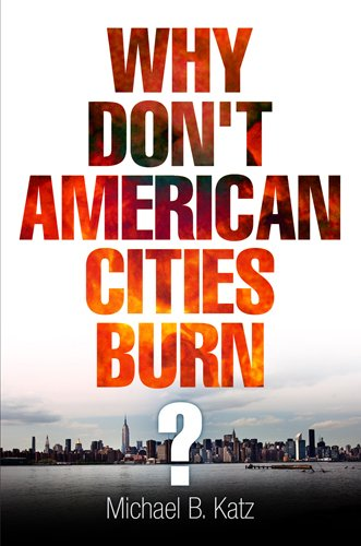 Why Don't American Cities Burn?   2012 edition cover
