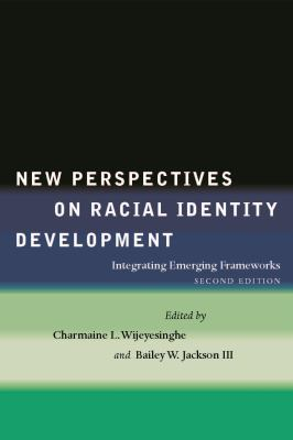 New Perspectives on Racial Identity Development Integrating Emerging Frameworks, Second Edition 2nd 2012 (Revised) edition cover