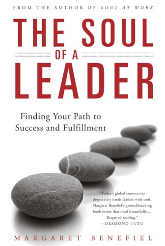 Soul of a Leader Finding Your Path to Success and Fulfillment  2008 edition cover