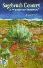 Sagebrush Country : A Wildflower Sanctuary  1992 (Revised) edition cover